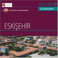 TRT Arşiv Serisi 057: İl İl Türkülerimiz - Eskişehir