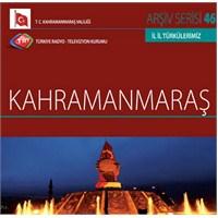 TRT Arşiv Serisi 046: İl İl Türkülerimiz - Kahramanmaraş