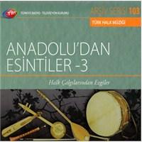 TRT Arşiv Serisi 103: Anadolu'dan Esintiler 3