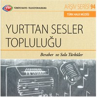 TRT Arşiv Serisi 094: Yurttan Sesler Topluluğu