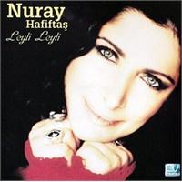 Nuray Hafiftaş - Leyli Leyli