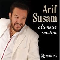 Arif Susam - Ölümsüz Sevdim