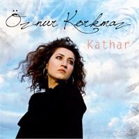 Öznur Korkmaz - Kathar