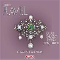 Maurice Ravel – Bolero, Şehrazat, Piyano Konçertosu