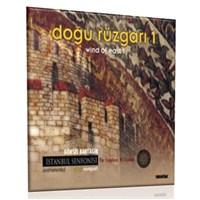 İstanbul Senfonisi 1: Doğu Rüzgarı 1 - Göksel Baktagir