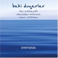 Baki Duyarlar - Overseas