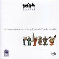 Bezmara - 17. Yüzyıl İstanbul'unda Musiki