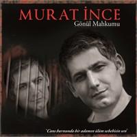 Murat İnce - Gönül Mahkumu