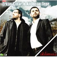 Erkan Çınar & Ali İhsan Tepe - İklimsiz