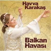 Havva Karakaş - Balkan Havası