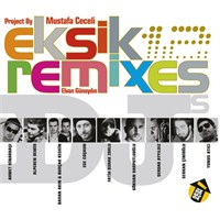 Mustafa Ceceli - Eksik Remixes