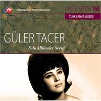 TRT Arşiv Serisi 168: Güler Tacer - Solo Albümler Serisi