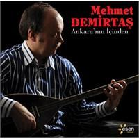 Mehmet Demirtaş - Ankara'nın İçinden