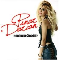 Pınar Darcan - Hani Bebeğindim?