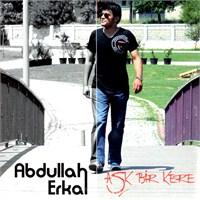 Abdullah Erkal - Aşk Bir Kere