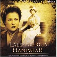Türk Musikisinin Ustaları 4: Lale ve Nerkis Hanımlar