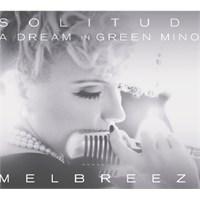 Melbreeze - Solitude: A Dream In Green Minor