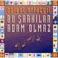 Bülent Ortaçgil - Bu Şarkılar Adam Olmaz (cd)
