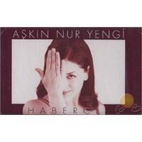 Aşkın Nur Yengi - Haberci