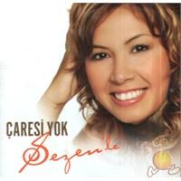 Çaresi Yok (sezen) (cd)