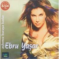Aşkımız Buraya Kadar (Ebru Yaşar) (cd)