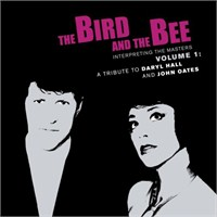 The Bird And The Bee - Interpreting The Masters Volume 1: A Tribute To Daryl Hall And John