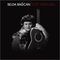 Selda Bağcan - Dost Merhaba