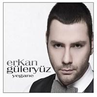 Erkan Güleryüz - Yegane