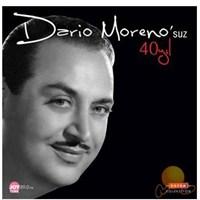Darıo Moreno'suz 40 Yıl