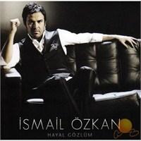 İsmail Özkan - Hayal Gözlüm
