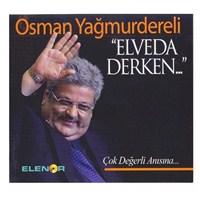 Osman Yağmurdereli Elveda Derken
