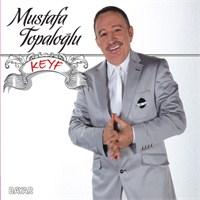 Mustafa Topaloğlu - Keyf