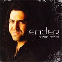 Ender / Ezim Ezim