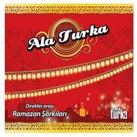 Ala Turka Direkler Arası Ramazan Şarkıları
