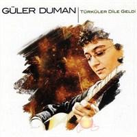 Güler Duman - Türküler Dıle Geldı