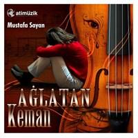 Mustafa Sayan - Ağlatan Keman