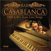 Bar Casablanca 1960 & 80`s Years Love Songs