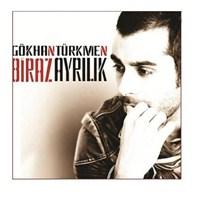 Gökhan Türkmen - Biraz Ayrılık