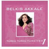 Belkıs Akkale - Türkü Türkü Türkiyem 1