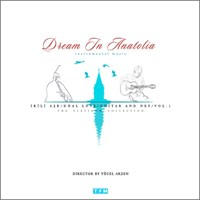 Dream In Anatolia - İkili Aşk