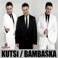 Kutsi - Bambaşka