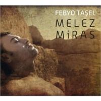 Febyo Taşel - Melez Miras