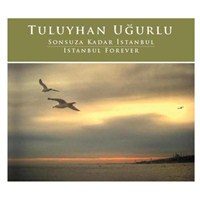 Tuluyhan Uğurlu - Istanbul Forever
