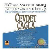 Türk Musikisinin Unutlmayan Bestecileri 5 (cevdet Çağla) (milhan)