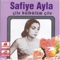 Çile Bülbülüm Çile (Safiye Ayla) (coşkun)