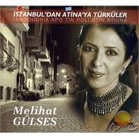 Melihat Gülses - İstanbul'dan Atina'ya Türküler