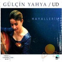 Gülçin Yahya / Ud Hayallerim