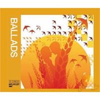 Ballads - Playlist Serisi