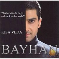 Bayhan - Kısa Veda