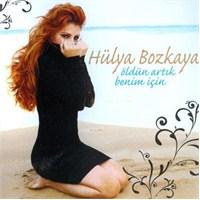 Hülya Bozkaya - Öldün Artık Benim İçin